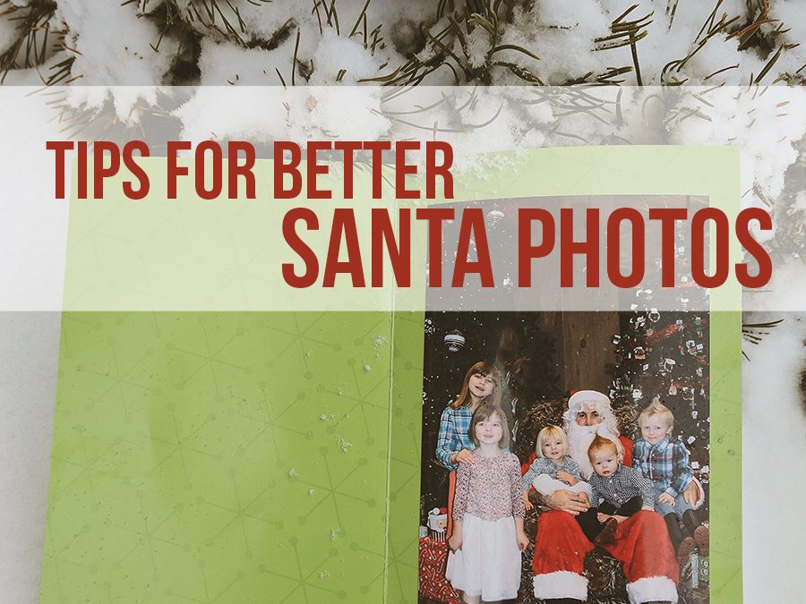 Tips for Better Santa Pictures
